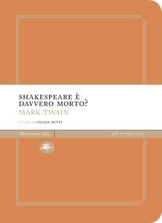 Mark Twain - Shakespeare è davvero morto?