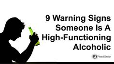 Alcohol is abundant in today's society, and some people have become addicted to its calming effect. Here are 9 warning signs of a high-functioning alcoholic.
