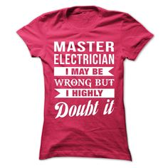 INDEPENDENT DISTRIBUTOR I May Be Wrong But I Highly Doubt it T-Shirts, Hoodies. Get It Now ==> https://www.sunfrog.com/No-Category/MASTER-ELECTRICIAN--Doubt-it-8759-HotPink-Ladies.html?id=41382