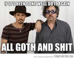 The collaborative philosophy of Johnny Depp and Tim Burton....but also, it'll be done awesome...