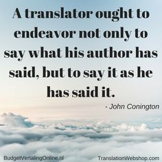 '41 Inspiring Translation Quotes.' Translators or entrepreneurs in the translation business are sometimes looking for translation quotes to add to their content. I have published this blog to provide you with some inspiring ones. Read more at http://budgetvertalingonline.nl/translations/41-inspiring-translation-quotes/