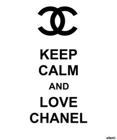 KEEP CALM AND LOVE CHANEL - created by eleni