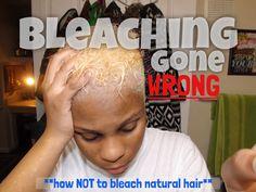 Tutorial  BLEACHING GONE WRONG ON **NATURAL HAIR**