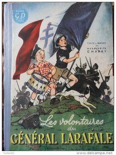 Marguerite Chabay - Les volontaires du Général Larafale - Éditions G.P. - ( 1945 ) .