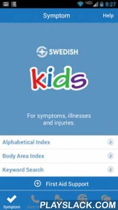 Swedish Kids Symptom Checker  Android App - playslack.com ,  What should you do if your child develops a fever, cough, vomiting, rash, sore throat or head injury? When can your child return to school or child care after an illness? These are medical advice questions that all parents have. Health problems can arise anytime – evenings, weekends, when you're at work or traveling or your doctor's office is closed.Swedish Kids Symptom Checker is designed especially for these times. The care…