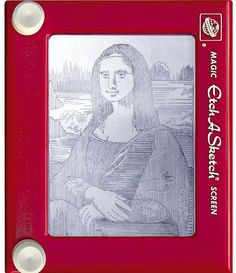 Mona Lisa    Somehow, we doubt that Leonardo da Vinci had the Etch-A-Sketch in mind when he painted his masterpiece. He might have invented the helicopter, the parachute, and the tank, but even da Vinci didn't see the 'Sketch coming.