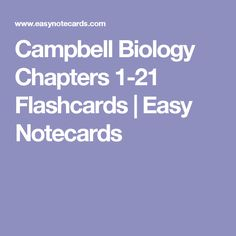 Campbell Biology Chapters 1-21 Flashcards | Easy Notecards