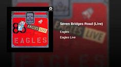 The Eagles - Seven Bridges Road