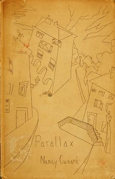Parallax by Nancy Cunard Nancy Cunard, Wyndham Lewis, Tristan Tzara, Man Ray, Jazz Age, Wild Child, Portrait Art, Writing, Reading