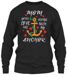 Mother's Day T Shirt | Mom My Anchor Black Long Sleeve T-Shirt Front