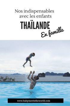 Nos indispensables pour la Thaïlande avec les enfants   Conseils voyages, Thaïlande – Babymeetstheworld - Blog maman - Blog Voyages Blog Voyage, Places, Beach Look, Family Travel, Tips, Travel, Vacation, Children, Lugares