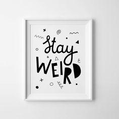 Black and white art, nursery decor, Stay Weird, kids wall art, printable quote, illustration poster, affiche, Scandinavian print digital art