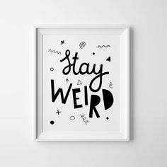 Black and white art, nursery decor, Stay Weird, kids wall art, printable quote…