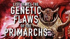 All Primarch Gene Seed Flaws in Warhammer The Gathering, Warhammer 40k, Seeds, Flaws, Warhammer 40000