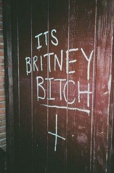 #britney #britneyspears #bitch #wall #writings