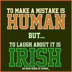 Some people think i take things too serious, Ha my Irish sense of humor, i laugh about everything! Funny Irish Memes, Irish Jokes, Irish Humor, Irish American, American History, American Women, American Art, Sarcastic Quotes, Funny Quotes