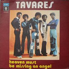 """Tavares """"Heaven Must Be Missing An Angel"""" (1976) — Hear the 12"""" single in my board, """"My Music: Disco!"""""""