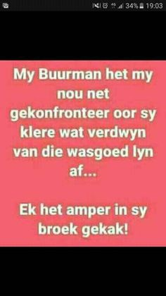 Afrikaanse Quotes, Daily Thoughts, Have A Laugh, Good Morning Quotes, Haha, Funny Pictures, Funny Quotes, Jokes, Humor