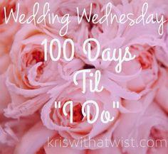 Wedding wednesday the countdown begins 100 days til the wedding