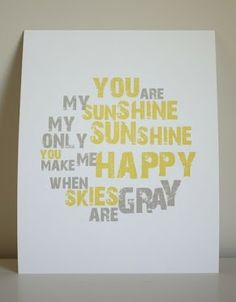 You are my sunshine :D