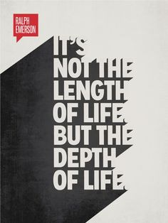 "Ralph Waldo Emerson Minimalist Poster Quote - ""It's not the length of life. But the depth of life."" –Ralph Waldo Emerson Back to the Long term: This Effects of Net Typography Ralph Waldo Emerson, Poster S, Quote Posters, Poster Text, Word Poster, Life Poster, Art Posters, Print Poster, Illustrations Posters"