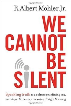 We Cannot Be Silent: Speaking Truth to a Culture Redefining Sex, Marriage, and the Very Meaning of Right and Wrong by R. Albert Mohler  Jr. http://www.amazon.com/dp/0718032489/ref=cm_sw_r_pi_dp_e51kwb0GJ282F