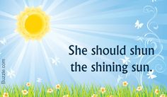 She should shun the shining sun. ad other tongue twisters for kids, beginner thru difficult