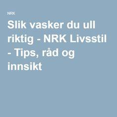 Slik vasker du ull riktig - NRK Livsstil - Tips, råd og innsikt