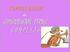Lenguaje comprensivo de comunicación compleja.