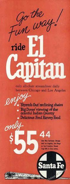 1955 El Capitan Streamliner Chicago to LA $55.44 Santa Fe Railroad Ad.