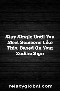 Stay Single Until You Meet Someone Like This, Based On Your Zodiac Sign – Relaxy Global #Aries #Cancer #Libra #Taurus #Leo #Scorpio #Aquarius #Gemini #Virgo #Sagittarius #Pisces #zodiac #astrology #horoscope #zodiacsigns