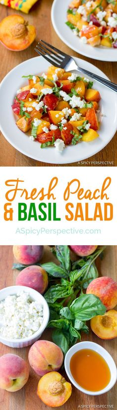5-Ingredient Fresh Peach and Basil Salad | 4-6 ripe peaches, pitted and cut into bite-size pieces 1 tablespoon honey 6 basil leaves, thinly sliced ½ cup lemon chevre (or plain chevre with a little lemon zest) A pinch of salt.