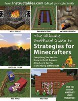The Ultimate Unofficial Guide to Strategies for Minecrafters: Everything You Need to Know to Build, Explore, Attack, and Survive in the World of Minecraft #lvccld