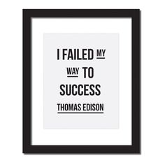 Inspirational quote print 'I failed my way to success. Inspirational quote print 'I failed my way to success. Good Quotes, Quotes To Live By, Me Quotes, Motivational Quotes, Inspirational Quotes, Qoutes, Wisdom Quotes, The Words, Cool Words
