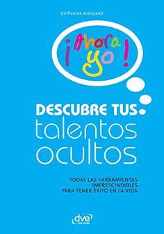 Amazon.com: Descubre tus talentos ocultos (Spanish Edition) eBook: Azzopardi, Guillaume: Kindle Store - De Vecchi Ediciones - DVE - Editorial Devecchi - DVE Publishing - DVE Ediciones