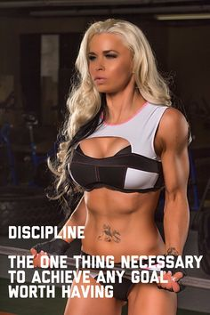Discipline the one thing necessary to achieve any goal worth having