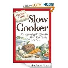 Dinner a Day Slow Cooker: 365 Appetizing and Affordable Meals Your Family Will Love [Kindle Edition], (cookbook, easy dinner recipes for two, romantic dinner, gooseberry patch, kindle freebie, valentine s day, food, kindle free book, appetizers, chicken) cook-books food-and-recipies foodstuff-i-love