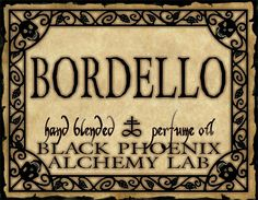 Bordello - A decadent, deep perfume, lusty and luxuriant. The scent evokes images of velvet-lined Old West cathouses, tightly laced corsets, rustling petticoats and coquettish snarls of pleasure. Bawdy plum with amaretto, burgundy wine and black currant.