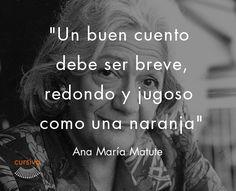 """""""Un buen cuento debe ser breve, redondo y jugoso como una naranja"""" Ana María Matute #cita #quote #escritura #literatura #libros #books #AnaMaríaMatute"""