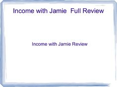 income-with-jamie-review-check-income-with-jamie-reviews by incomewithjamie-review via Slideshare
