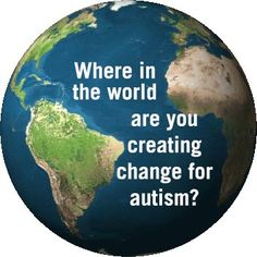 April 2nd is World Autism Day.  Where in the world are you spreading awareness?