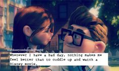 'Whenever I have a bad day, nothing makes me feel better than to cuddle up and watch a Disney movie.'