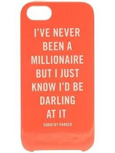 I absolutely love this quote! I would love to own this Kate Spade phone case!!