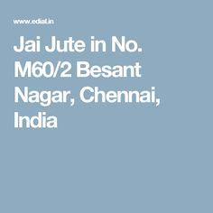 Jai Jute in No. M60/2 Besant Nagar, Chennai, India
