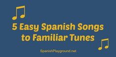 Easy Spanish songs for kids in preschool school. http://spanishplayground.net/5-easy-songs-children-learning-spanish/