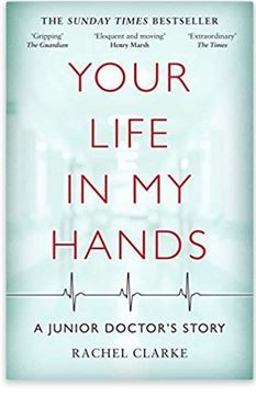 Your Life in my Hands a Junior Doctor's Story