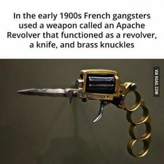Oh yes, this silly thing that was barely functional as a revolver, had a tiny blade and was an insult to the Apache people. It really was just a clunky set of brass knuckles that made noise and maybe hurt more. Brass Knuckles, Wtf Fun Facts, The More You Know, Interesting History, History Facts, Writing Inspiration, Writing Tips, Mind Blown, Osho