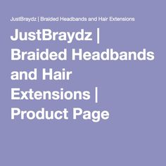 JustBraydz   Braided Headbands and Hair Extensions   Product Page