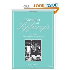 Breakfast at Tiffany's: The Official 50th Anniversary Companion: Sarah Gristwood, Hubert de Givenchy: 9780847836710: Amazon.com: Books