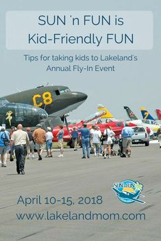 Tips for attending SUN 'n FUN Fly-In with Kids. Lakeland Florida Annual Event.